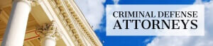 Criminal Defense Attorneys Banner